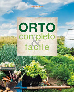 Libro Orto completo & facile. Ediz. illustrata Eliana Ferioli