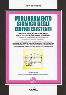 Miglioramento sismico degli edifici esistenti. Integrato con il metodo semplificato per la classificazione sismica degli edifici. Con software - Marco Boscolo Bielo - copertina