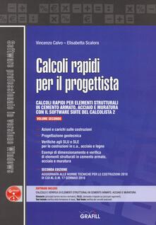 Calcoli rapidi per il progettista. Con software. Vol. 2 - Vincenzo Calvo,Elisabetta Scalora - copertina
