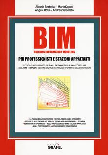 BIM. Building information modeling. Per professionisti e stazioni appaltanti. Con e-book - Alessio Bertella,Mario Caputi,Angelo Rota - copertina