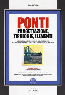 Ponti. Progettazione, tipologie, elementi. Con software - Antonio Cirillo - copertina