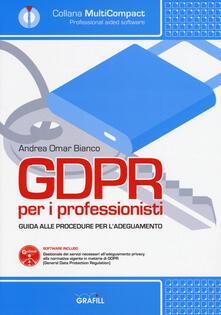 Capturtokyoedition.it GDPR per i professionisti. Guida alle procedure per l'adeguamento. Con software Image