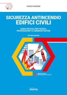 Sicurezza antincendio edifici civili. Con app.pdf