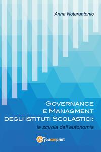 Governance e managment degli istituti scolastici: la scuola dell'autonomia