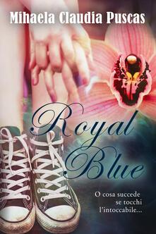 Royal blue. Ediz. italiana - Mihaela Claudia Puscas - copertina