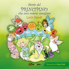 Storia del principino che non voleva mangiare - Lucia Frandi - copertina