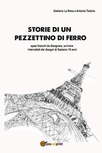 Storie di un pezzettino di ferro - La Rosa Gaetano Teatino Antonia - wuz.it