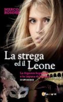 La strega ed il leone. La signora Sopranov e la laguna di Venezia. Vol. 2 - Marco Rosone - copertina