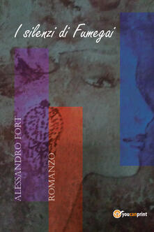 I silenzi di Fumegai - Alessandro Fort - copertina