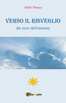 Verso il risveglio (la voce dell'anima) - Fabio Finucci - copertina