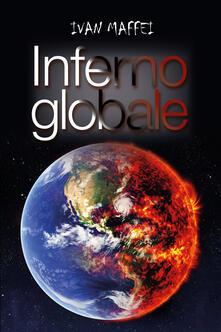Inferno globale - Ivan Maffei - copertina