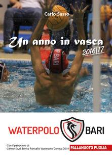 Un anno in vasca 2016/17. Waterpolo Bari - Carlo Sasso - copertina
