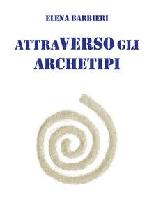 Attraverso gli archetipi - Elena Barbieri - copertina