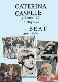 Caterina Caselli: gli anni '60 e la stagione del beat (1964 - 1966) - copertina