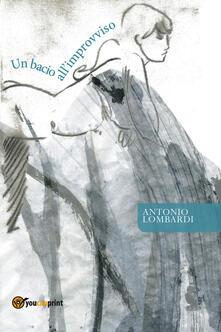 Un bacio all'improvviso - Antonio Lombardi - copertina
