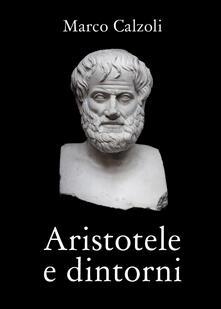 Aristotele e dintorni - Marco Calzoli - copertina
