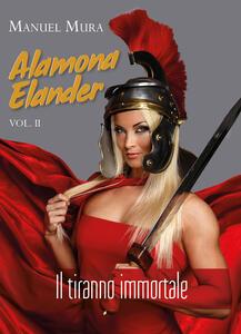 Alamona Elander. Vol. 2: tiranno immortale, Il.