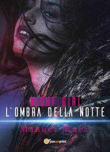 Night Girl. L'ombra della notte - Manuel Mura - copertina