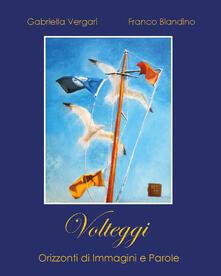 Volteggi. Orizzonti di immagini e parole - Gabriella Vergari - copertina