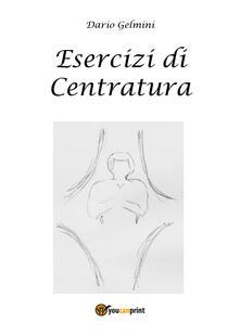Esercizi di centratura - Dario Gelmini - copertina