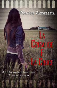 La crisalide e la croce - Rosalba Vangelista - copertina