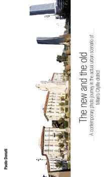 The new and the old. A contemporary photo journey in the actual urban scenario. Vol. 1: Milan's Citylife district. - Paolo Donati - copertina