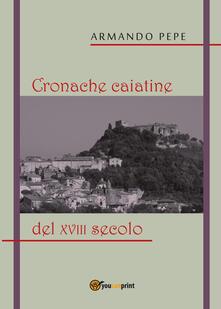 Cronache caiatine del XVIII secolo - Armando Pepe - copertina