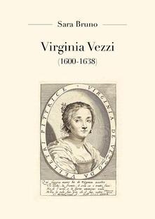 Virginia Vezzi (1600-1638) - Sara Bruno - copertina