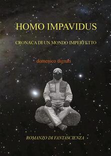 Homo impavidus - Domenico Dignati - copertina
