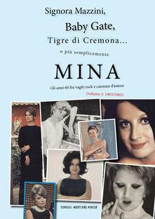 Amatigota.it Signora Mazzini, Baby Gate, Tigre di Cremona o più semplicemente Mina. Gli anni 60 fra vagiti rock e canzone d'autore. Vol. 1: 1963-1965. Image