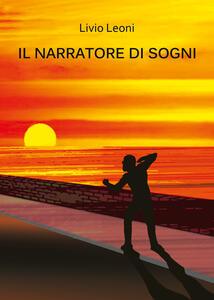 Il narratore di sogni - Livio Leoni - copertina