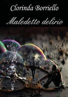 Maledetto delirio - Clorinda Borriello - copertina