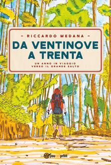Da ventinove a trenta - Riccardo Medana - copertina