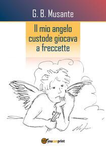 Il mio angelo custode giocava a freccette