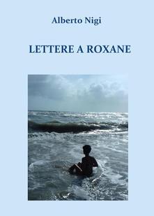Lettere a Roxane - Alberto Nigi - copertina