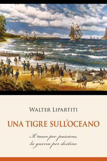 Una tigre sull'oceano - Walter Lipartiti - copertina