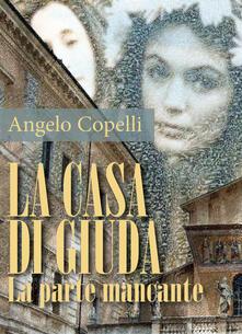 La casa di Giuda. La parte mancante - Angelo Copelli - copertina