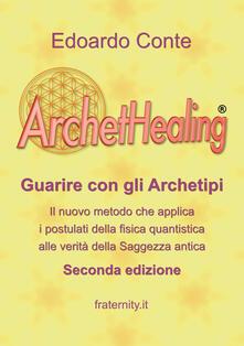 ArchetHealing. Guarire con gli archetipi - Edoardo Conte - copertina