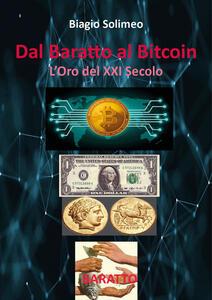 Dal baratto al bitcoin. L'oro del XXI secolo