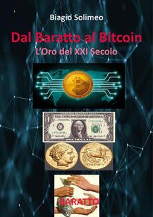 Dal baratto al bitcoin. L'oro del XXI secolo - Biagio Solimeo - copertina