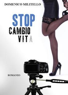 Stop cambio vita - Domenico Militello - copertina