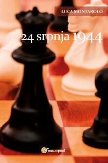 24. srpnja 1944 - Luca Montarolo - copertina