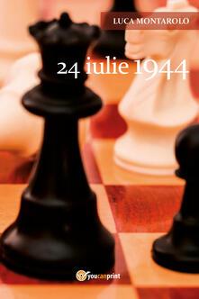 24 iulie 1944 - Luca Montarolo - copertina