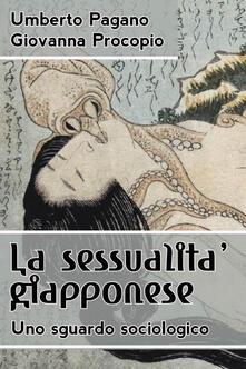 La sessualità giapponese. Uno sguardo sociologico - Umberto Pagano,Giovanna Procopio - copertina