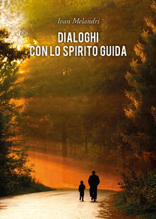Dialoghi con lo spirito guida - Ivan Melandri - copertina