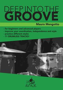 Deep Into The Groove - Mauro Mengotto - ebook