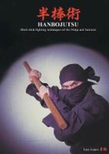 Radiospeed.it Hanbojutsu. Short stick fighting techniques of the ninja and samurai Image