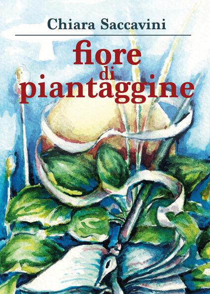 Fiore di piantaggine - Chiara Saccavini - copertina