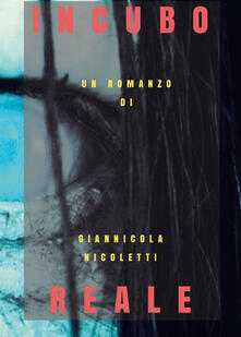 Incubo reale - Giannicola Nicoletti - copertina
