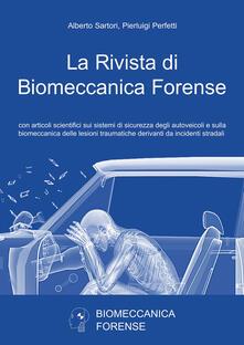 La rivista di biomeccanica forense - Alberto Sartori,Pierluigi Perfetti - copertina
